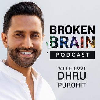 Broken Brain Podcast with Host Dhru Purohit podcast image