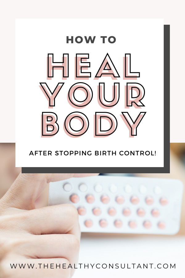 How to heal your body after stopping birth control