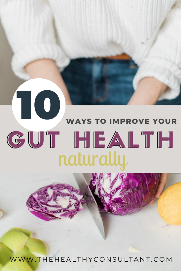 10 ways to naturally improve your gut health