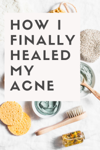 My Skin Story: How I naturally cleared my acne
